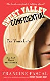 Sweet Valley Confidential: Ten Years Later Francine Pascal