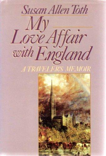 My Love Affair with England: A Traveler's Memoir, Toth, Susan Allen