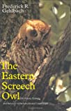 The Eastern Screech Owl: Life History, Ecology, and Behavior in the Suburbs and Countryside (W. L. Moody, Jr., Natural History)
