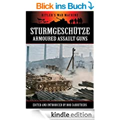 Sturmgesch�tze - Armoured Assault Guns (Hitler's War Machine)