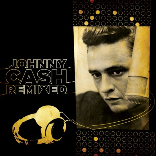 Johnny Cash - Johnny Cash Remixed - Zortam Music
