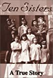 img - for Ten Sisters : A True Story 2nd Edition by Virginia Waggoner Rackley, Delorse Waggoner Hart, Rhita Wagg (1999) Paperback book / textbook / text book