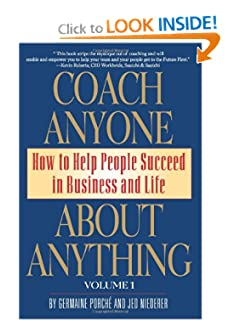 Coach Anyone About Anything: How to Help People Succeed in Business and Life [Paperback] — by Germaine Porche' (Author), Jed Niederer (Author, Illustrator)