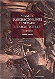 echange, troc Patrice Méniel - Manuel d'archéozoologie funéraire et sacrificielle : Age du fer