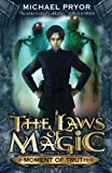 Michael Pryor Moment of Truth (Laws of Magic)