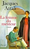 La femme du menteur: Roman (French Edition) (2213603391) by Attali, Jacques