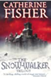 """The Snow-Walker Trilogy: """"The Snow-walker's Son"""", """"The Empty Hand"""", """"The Soul Thieves"""""""