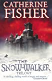"The Snow-walker Trilogy: ""The Snow-walker's Son"", ""The Empty Hand"", ""The Soul Thieves"""