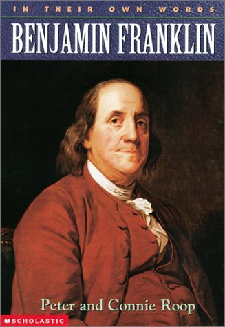Benjamin Franklin (In Their Own Words)