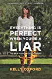Everything Is Perfect When Youre a Liar