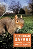 Suburban Safari: A Year on the Lawn (1582344795) by Hannah Holmes