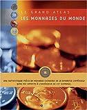 Les monnaies du monde : Des pièces de l'Antiquité jusqu'à l'euro