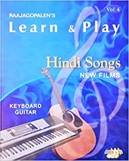 RAAJAGOPALEN'S LEARN & PLAY HINDI SONGS NEW FRLMS : KEYBOARD GUITAR VOL - 4 price comparison at Flipkart, Amazon, Crossword, Uread, Bookadda, Landmark, Homeshop18