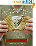 Simple Italian Sandwiches: Recipes from America's Favorite Panini Bar