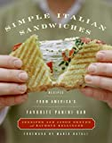 Simple Italian Sandwiches: Recipes from America's Favorite Panini Bar (006059974X) by Jennifer Denton