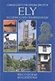 Ely: Including Oliver Cromwell's House, with City Centre Map and Illustrated Walk (Pitkin City Guides) (0711710783) by Brooks, John