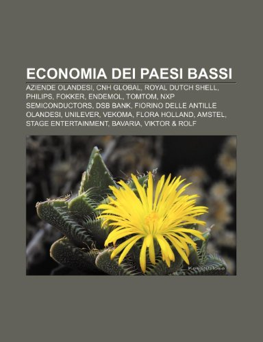 economia-dei-paesi-bassi-aziende-olandesi-cnh-global-royal-dutch-shell-philips-fokker-endemol-tomtom