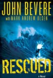 Rescued: A Novel (0764202669) by Bevere, John