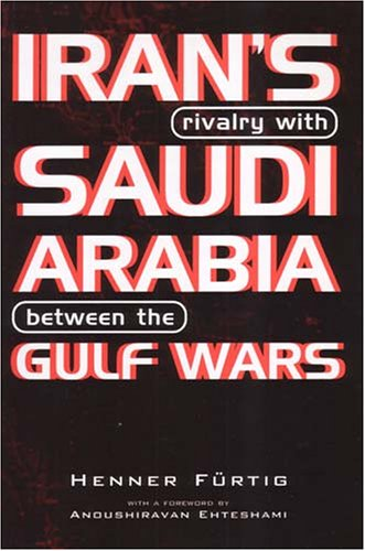 Iran's Rivalry With Saudi Arabia Between the Gulf Wars (Durham Middle East Monographs)