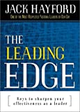 The Leading Edge : Keys to Sharpen Your Effectiveness As a Leader