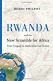 Rwanda and the New Scramble for Africa: From Tragedy to Useful Imperial Fiction