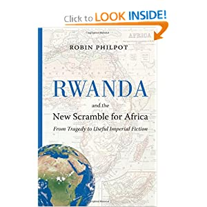 Rwanda and the New Scramble for Africa: From Tragedy to Useful Imperial Fiction by Robin Philpot