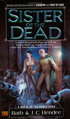 Sister of the Dead (The Noble Dead), Barb  Hendee, J.C.  Hendee