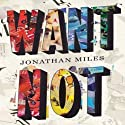 Want Not (       UNABRIDGED) by Jonathan Miles Narrated by Therese Plummer