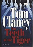 img - for By Tom Clancy - The Teeth of the Tiger (Jack Ryan Novels) (First Printing) (7/16/03) book / textbook / text book