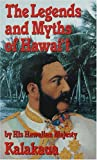Legends and Myths of Hawaii (0935180869) by Kalakaua, David