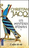 echange, troc Christian Jacq - Les Mystères d'Osiris, Tome 1 : L'arbre de vie