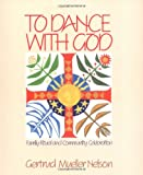 To Dance With God: Family Ritual and Community Celebration