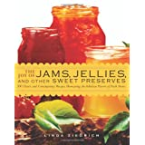 The Joy of Jams, Jellies, and Other Sweet Preserves: 200 Classic and Contemporary Recipes Showcasing the Fabulous Flavors of Fresh Fruits ~ Linda Ziedrich
