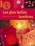 Les plus belles lumires : Dcorations pour toutes occasions
