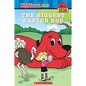 The Biggest Easter Egg (Clifford the Big Red Dog) (Big Red Reader Series)