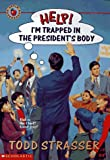 Help I'm Trapped in the President's Body (0590921665) by Strasser, Todd