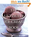 The Ultimate Ice Cream Book: Over 500...