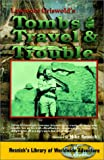 img - for Tombs, Travel, and Trouble (Resnick Library of Worldwide Adventure) book / textbook / text book