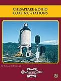 img - for Chesapeake & Ohio Coaling Stations (Chesapeake and Ohio Railway History Series) book / textbook / text book