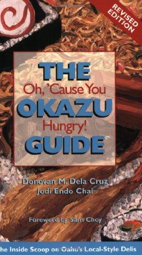 The Okazu Guide : Oh, 'Cause You Hungry! by Donovan M. Dela Cruz, Jodi Endo Chai