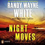 Night Moves: A Doc Ford Novel, Book 20 (       UNABRIDGED) by Randy Wayne White Narrated by George Guidall