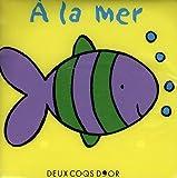echange, troc Deux Coqs d'or - Les animaux de la mer : Livre-hochet pour le bain
