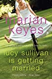 Lucy Sullivan Is Getting Married (0060090375) by Keyes, Marian