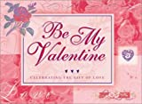 Be My Valentine: Celebrating the Gift of Love (1562920030) by Honor Books