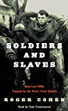 Soldiers and Slaves: American POWs Trapped by the Nazi's Final Gamble