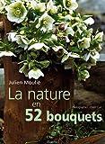 echange, troc Julien Moulié - La Nature en 52 bouquets