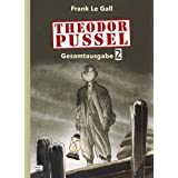Theodor Pussel Gesamtausgabe 02