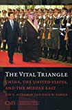 img - for The Vital Triangle: China, the United States, and the Middle East (Significan Issues Series) book / textbook / text book