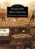 Plymouth's  First  Century:  Innovators  and  Industry  (MI)   (Images  of  America)