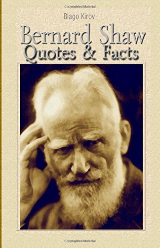 Bernard Shaw: Quotes & Facts